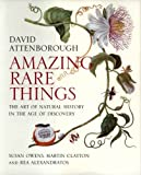Amazing Rare Things, David Attenborough and Susan Owens, 030012547X