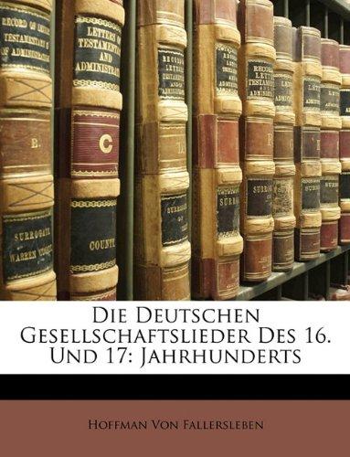 Die Deutschen Gesellschaftslieder Des 16. Und 17: Jahrhunderts, Erster Theil (German Edition) pdf