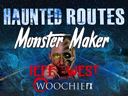 Haunted Routes Monster Maker: Jeff West -