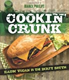 Cookin' Crunk: Eating Vegan in the Dirty South by Bianca Phillips