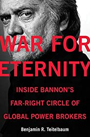 War for Eternity: Inside Bannon's Far-Right Circle of Global Power Bro