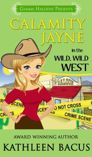 Calamity Jayne in the Wild, Wild West (Calamity Jayne #5) (Calamity Jayne Mysteries)