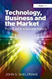 img - for Technology, Business and the Market: From R&D to Desirable Products book / textbook / text book