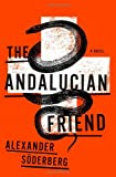 The Andalucian Friend, Alexander Söderberg, 0770436056