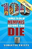 100 Things to Do in Memphis Before You Die, 2nd Edition
