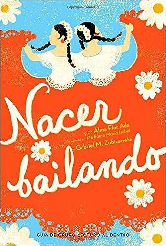 Nacer bailando (Dancing Home): Alma Flor Ada, Gabriel M ...