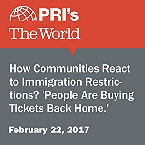 How Communities React to Immigration Restrictions? 'People Are Buying Tickets Back Home.'