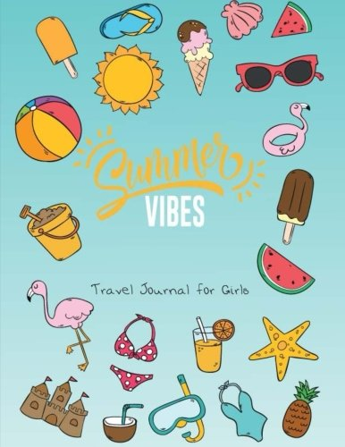 (Summer Vibes Travel Journal for Girls: Summer Journal for Kids with Prompts. Hello Summer Memories Journal. Helping to Create Memories, Write, Sketch ... Vacation Trip Diary Notebook) (Volume 12) )