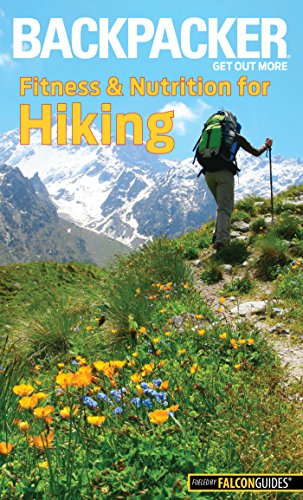 Backpacker Magazine's Fitness & Nutrition for Hiking (Backpacker Magazine Series)