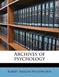 Archives of Psychology, Robert Sessions Woodworth, 117155110X
