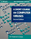 A Short Course on Computer Viruses, Frederick B. Cohen, 0471007684