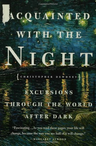 Acquainted with the Night: Excursions Through the World After Dark by Brand: Bloomsbury USA