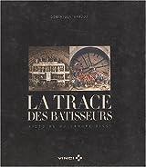 La trace des bâtisseurs : Histoire du Groupe Vinci