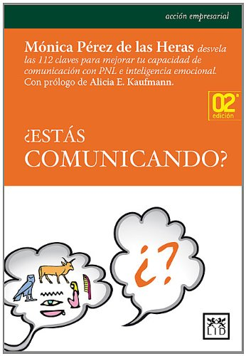 ¿Estás comunicando? (Acción empresarial) Tapa blanda – 1 abr 2011 Mónica Pérez de las Heras LID Editorial Empresarial S.L. 8483561514