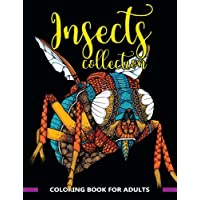 Image for Insects Collection Coloring Book for Adults: Stunning Coloring Patterns of Grubs, Dragonfly,Hornet,Cricket,Grasshopper,Bee,Spider,Ant,Mosquito and More .. (insect coloring book) (Volume 1)