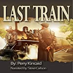 Last Train | Perry Kincaid