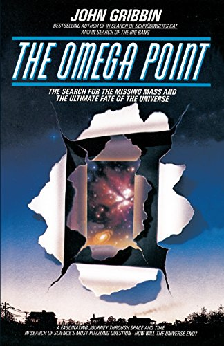 (The Omega Point: The Search for the Missing Mass and the Ultimate Fate of the)