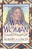 War Woman: A Novel of the Real People