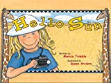 Hello Sun, Marcia Trimble, 1891577506