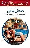 The Bedroom Barter, Sara Craven, 0373124422