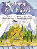 The Tortoise Who Bragged, , 0914534181