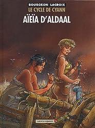 Le Cycle de Cyann, tome 3 : Aïeïa d'Aldaal