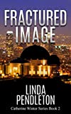 Fractured Image:  Catherine Winter, Private Investigator (Catherine Winter Series Book 2)
