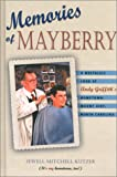 Memories of Mayberry: A Nostalgic Look at Andy Griffiths Hometown, Mount Airy, North Carolina