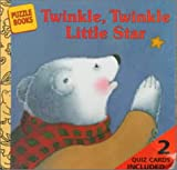 Twinkle, Twinkle Little Star, Jane Taylor and Tracey Moroney, 0307301524