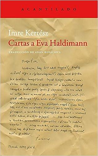 Cartas a Eva Haldimann (Acantilado): Amazon.es: Imre Kertész ...