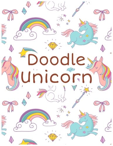 Doodle Unicorn: 8.5 X 11, 120 Unlined Blank Pages For Unguided Doodling, Drawing, Sketching & Writing