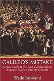 Galileo's Mistake, Wade Rowland, 1559706848