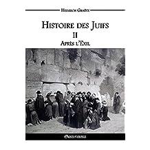 Histoire des Juifs II: Après l'Exil (French Edition)