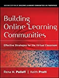 img - for Building Online Learning Communities: Effective Strategies for the Virtual Classroom by Rena M. Palloff (2007-07-20) book / textbook / text book