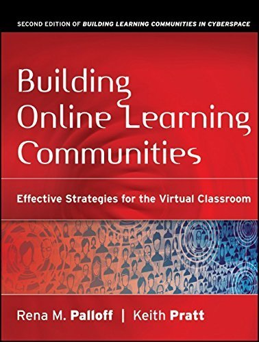Building Online Learning Communities: Effective Strategies for the Virtual Classroom 2nd edition by Palloff, Rena M., Pratt, Keith (2007) Paperback
