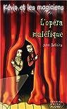 Kévin et les Magiciens, numéro 6 : L'Opéra maléfique par Bellairs