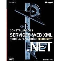 Construire des services Web XML pour la plateforme Microsoft