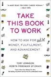 Take This Book to Work, Tory Johnson and Robyn Freedman Spizman, 0312358857