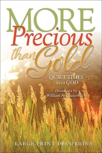More Precious than Gold: Quiet Times with God