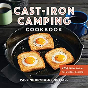 Cast Iron Camping Cookbook: Easy Skillet Recipes for Outdoor Cooking (English Edition)