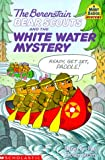 The Berenstain Bear Scouts and the White-Water Mystery, Stan Berenstain and Jan Berenstain, 0590565222