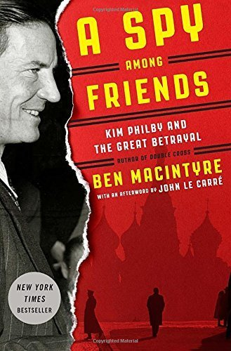 A Spy Among Friends: Kim Philby and the - Spy Among Friends