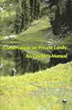 Conservation on Private Lands, Constance E. Hunt and World Wildlife Fund Staff, 089164153X