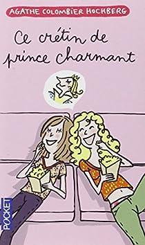 Ce crétin de prince charmant par Colombier-Hochberg