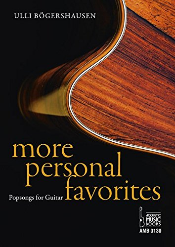 More Personal Favorites: Popsongs for Guitar. Noten und Tabulaturen (Englisch) Broschüre – 21. Oktober 2014 Ulli Bögershausen Acoustic Music Books 3869473304 Musikalien