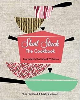 Short Stack Cookbook: Ingredients That Speak Volumes: Amazon.es: Nick Fauchald: Libros en idiomas extranjeros