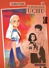 Le monde selon Uchu, tome 2 par Noda