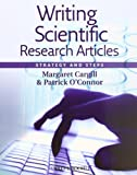 Writing Scientific Research Articles, Margaret Cargill and Patrick O'Connor, 1405186194