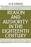 Reason and Authority in the Eighteenth Century, Cragg, Gerald R., 1107635055