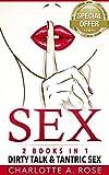 Dirty Talk: 2 Books in 1 (Dirty Talk & Tantric Sex)